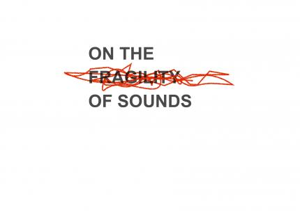 fragility of sounds